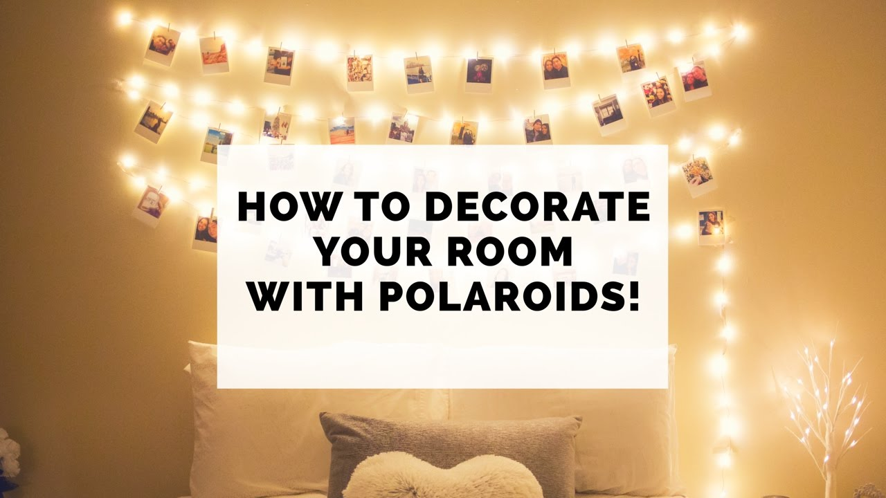 How to decorate your room with polaroids! - YouTube on How To Decorate Your Room  id=11419