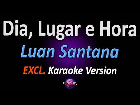 DIA, LUGAR E HORA (Karaoke Version) - Luan Santana