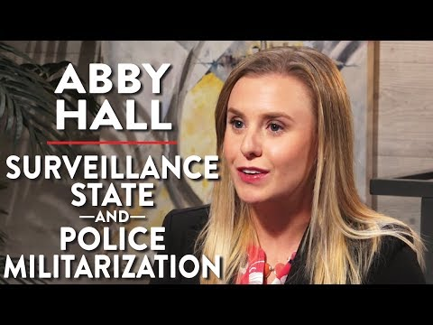 The Surveillance State and Police Militarization (Abby Hall
