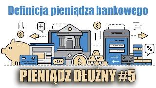 Definicja pieniądza bankowego 🎧 Pieniądz dłużny cz. 5