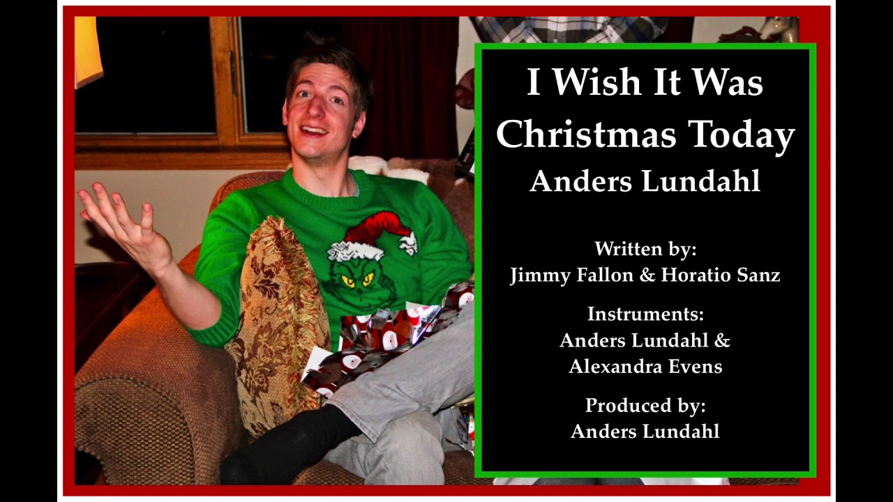 I Wish It Was Christmas Today 2020 I Wish It Was Christmas Today   Anders Lundahl   YouTube