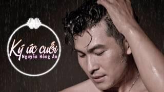 Ký Ức Cuối Remix - Nguyễn Hồng Ân