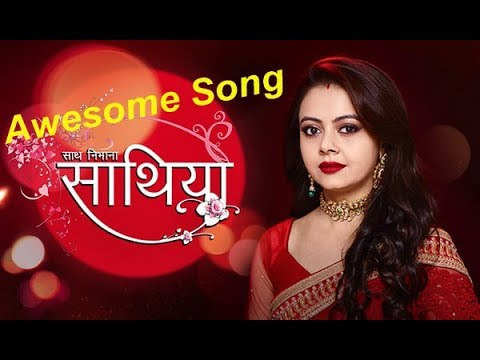 saath-nibhaana-saathiya-awesome-full-title-song-by-star-plus