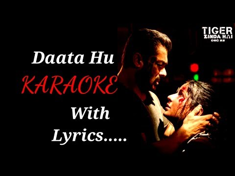 Daata Hu karaoke with lyrics | Tiger Zinda Hai | Shreya Ghosal | Vishal and Shekhar