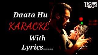 Daata Hu karaoke with lyrics | Tiger Zinda Hai | Shreya Ghosal | Vishal and Shekhar