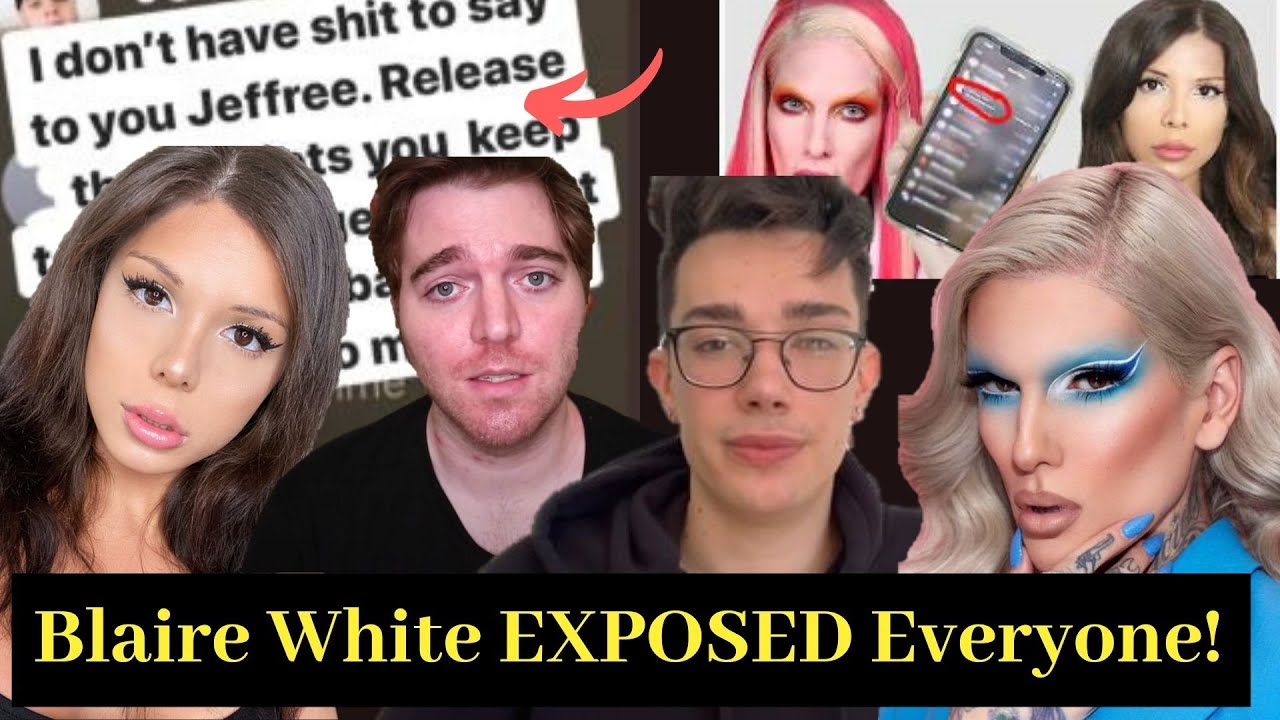 Blaire White EXPOSED Jeffree Star, James Charles AND HERSELF! Re: Bye Jeffree Star