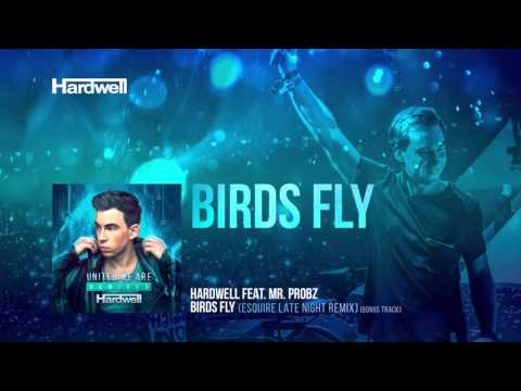 Hardwell feat. Mr. Probz - Birds Fly (eSQUIRE Late Night Remix) [#UWAREMIXED 15/15] BONUS TRACK