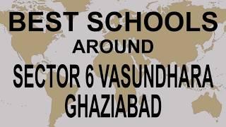 Best Schools around Sector 6 Vasundhara Ghaziabad   CBSE, Govt, Private, International | Edu Vision