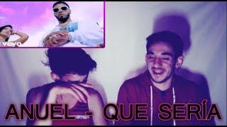 Anuel AA - Que Seria (Video Oficial) (Reacción)
