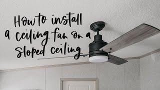 Install Ceiling Fan On Sloped Ceiling (Simple!) | MODERN HANDMADE HOME