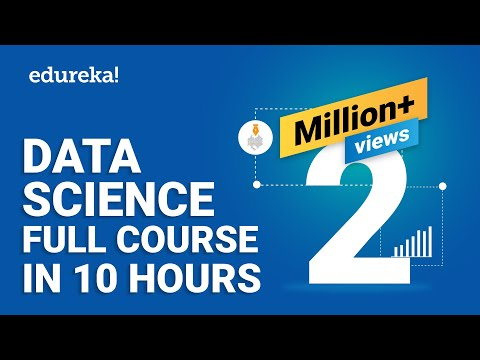 Data Science Full Course - Learn Data Science In 10 Hours | Data Science For Beginners | Edureka