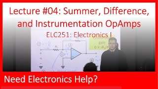 ELC251-04: Weighted Summer, Difference, and Instrumentation Operational Amplifiers (Ch02, Lecture04)