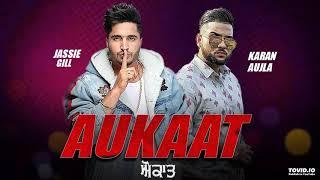 Aukat - Jassi Gill | Karan Aujla | Desi Crew | New Punjabi Song | Latest Punjabi Song 2019