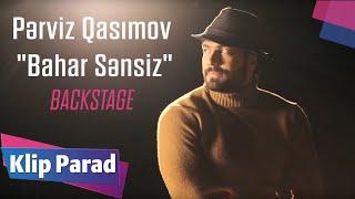 """Pərviz Qasımov """"Bahar Sənsiz"""" / Backstage"""