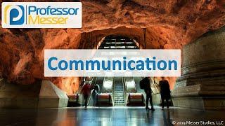 Communication - CompTIA A+ 220-1002 - 4.7