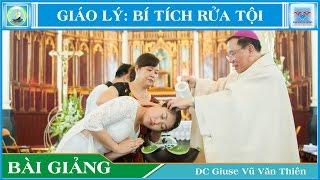 Bài giảng : Giáo Lý về Bí tích Rửa tội - Đức cha Giuse Vũ Văn Thiên