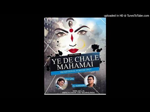 Ye De Chale Mahamai_The Lns & Dj Narendra
