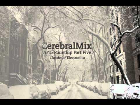 CerebralMix 2015 Roundup Part Five