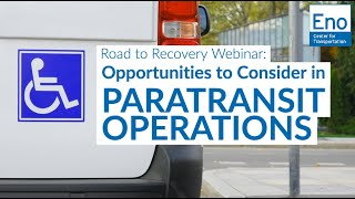 Road to Recovery Webinar: Opportunities to Consider in Paratransit Operations