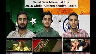Pakistani Reacts To: What You Missed at the 2016 Global Citizen Festival India! | React Bros