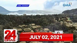 24 Oras Express July 2 2021 HD