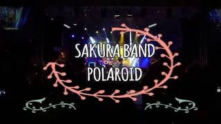 Sakura Band - Polaroid (Live in Unimas) 2016