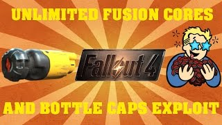 FALLOUT 4 - Unlimited Fusion Cores And Bottle Caps Exploit