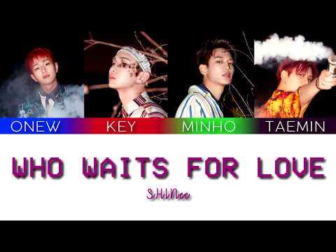 SHINee (샤이니) - Who Waits For Love [color Coded Lyrics Han/rom/eng]