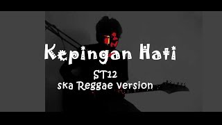 Gambar cover ST12 - KEPINGAN HATI Cover (Ska Reggae Version)
