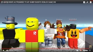 ITS OVER 9000!!! AS PROMISED TO MY SUBBY BUDDYS ROBLOX GAME ON!