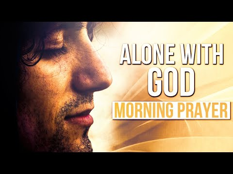 WAKE UP WITH GOD | Listen To This Prayer Before You Start Your Day!
