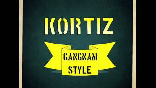 Watch Kortiz Gangnam Style video
