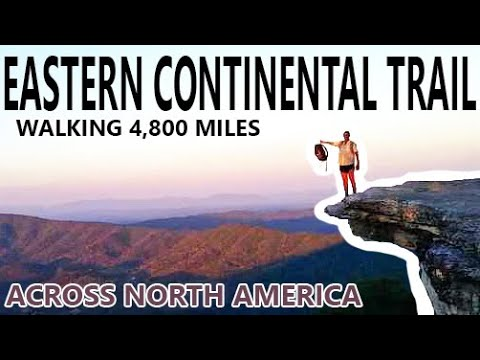 Eastern Continental Trail - A Thru Hike of 4,800 Miles, 205 Days, and 10 Million Steps