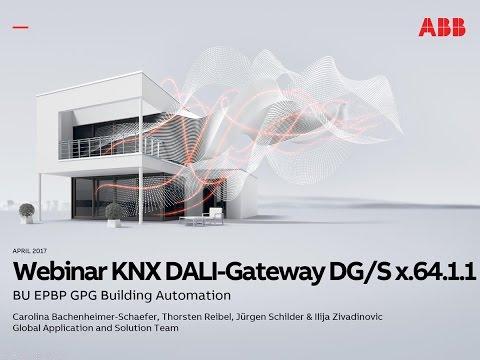 2017-04 Webinar about ABB Building Automation – New Generation DALI Gateways DG/S x.64.1.1