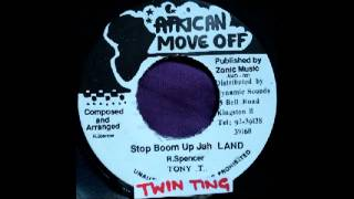 Tony T - Stop Boom Up Jah Land