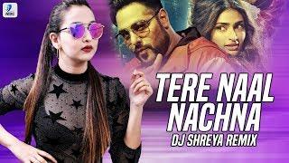 Tere Naal Nachna (Remix) - DJ Shreya | Nawabzaade | Badshah | Sunanda Sharma | AIDC