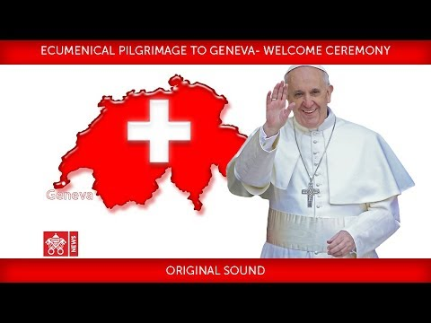 Pope Francis - Geneva - Welcome Ceremony 2018-06-21