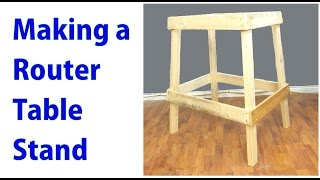 Make A Router Table Stand - A Woodworkweb Woodworking Video