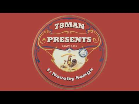 78Man Presents: Episode 1 - Novelty Songs Of The 20s & 30s