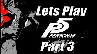 Persona 5 Part 3: Hoist the Flag of Rebellion