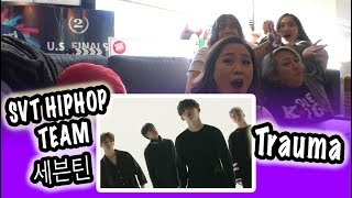 Video [KPOP REACTION]  SEVENTEEN 세븐틴 -- SVT HIPHOP TEAM -- TRAUMA download MP3, 3GP, MP4, WEBM, AVI, FLV Juli 2018