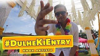 Knox Artiste - #DulheKiEntry (Waah Bhai Waah) | Official Video