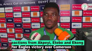 Reactions from Etebo, Akpeyi and Ekong after win against Cameroon at AFCON 2019