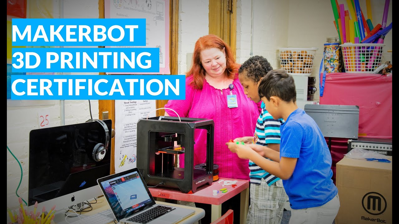 3D Printing Certification Program for Students and Educators