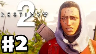 Destiny 2 - Gameplay Walkthrough Part 2 - Combustion! European Dead Zone! (PS4 Pro)