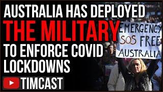 Australia Deploys Military To Enforce COVID Lockdown, Biden Calls For National Vaccine Mandate