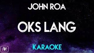 John Roa - Oks Lang (Karaoke/Instrumental) [Never Not Love You OST]