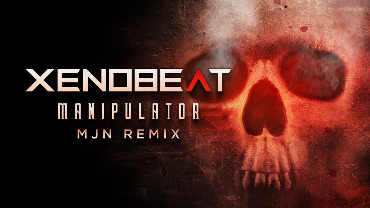 XENOBEAT - Manipulator (MjN Remix)