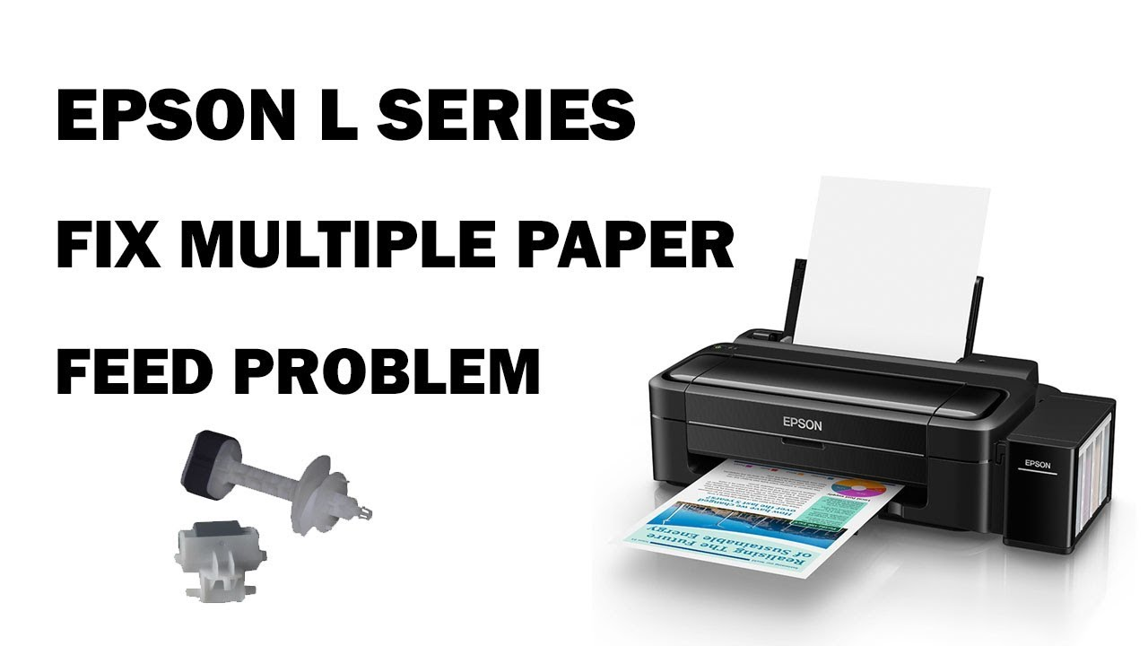 How to fix Multiple paper feed problem Epson ink jet printers