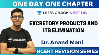Excretory Products and its Elimination | NCERT Revision Series | Target 2020 | Dr. Anand Mani